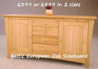 Baltic Oak Sideboards, small size £399 and large size £499.  Click for more details